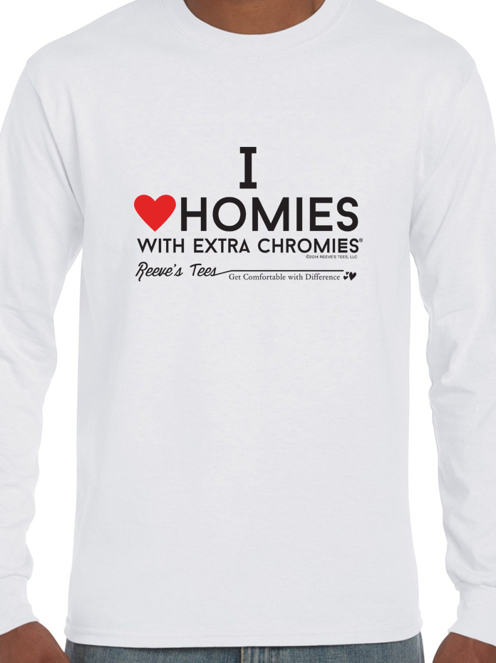 I Love Homies with Extra Chromies® - Adult - Long Sleeve - Ultra Cotton White Tee