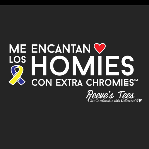 Spanish Version - I love homies with extra chromies® - Hearts2Honduras Special Edition