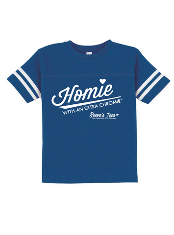 Football Style - Homie with an Extra Chromie™ - FOR THE HOMIE - Infant Onesie/Toddler Tees
