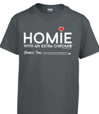 HWEC - Homie with an Extra Chromie (For the Homie) - Adult - Short Sleeve - Colored Tee