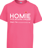Homie with an Extra Chromie (For the Homie) - Adult - Short Sleeve - Colored Tee