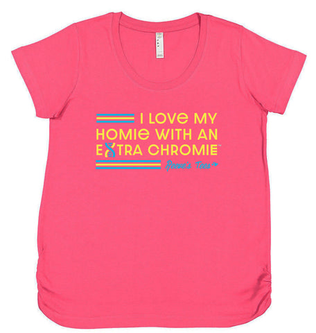 HWEC - I Love My Homie with an Extra Chromie - FOR SUPPORTERS - Ladies Maternity - Short Sleeve Tee
