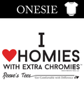 I Love Homies with Extra Chromies® - Infant - White Onesie