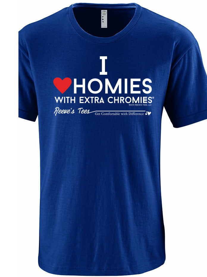 HWEC - I Love Homies with Extra Chromies® - Adult - Short Sleeve Tees - Many Colors