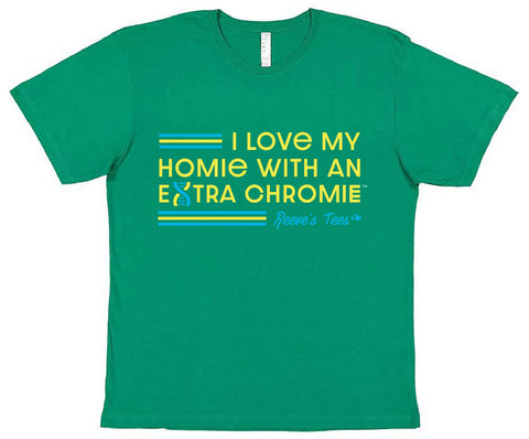 HWEC - I Love My Homie with an Extra Chromie (SUPPORTERS) - Adult - Short Sleeve Tee