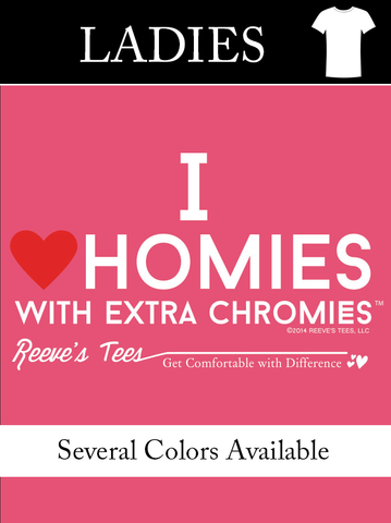 HWEC - I Love Homies with Extra Chromies® - Ladies's Junior-Fit - Short Sleeve - Ring-spun Colored Tee
