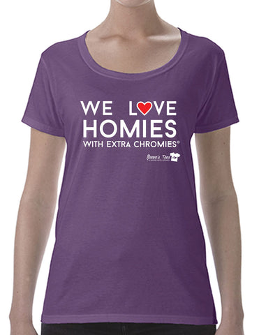 HWEC - We Love Homies with Extra Chromies - Ladies Scoop Neck Tee