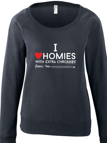 I Love Homies with Extra Chromies® - Ladies Slouchy - Long Sleeve - Dark Heather