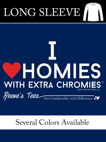 HWEC - I Love Homies with Extra Chromies® - Adult - Long Sleeve - Ring Spun Colored Tee
