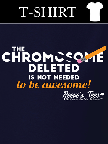 The Chromosome Deleted is Not Needed to Be Awesome! - Toddler, You- Teeth, & Adult  -Short Sleeve