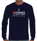 I Love Homies with MISSING Chromies - Adult - Long Sleeve Tee