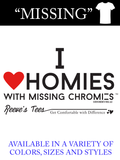 I love homies with MISSING chromies