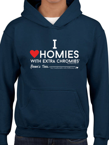 I Love Homies with Extra Chromies® - Youth Hoodies