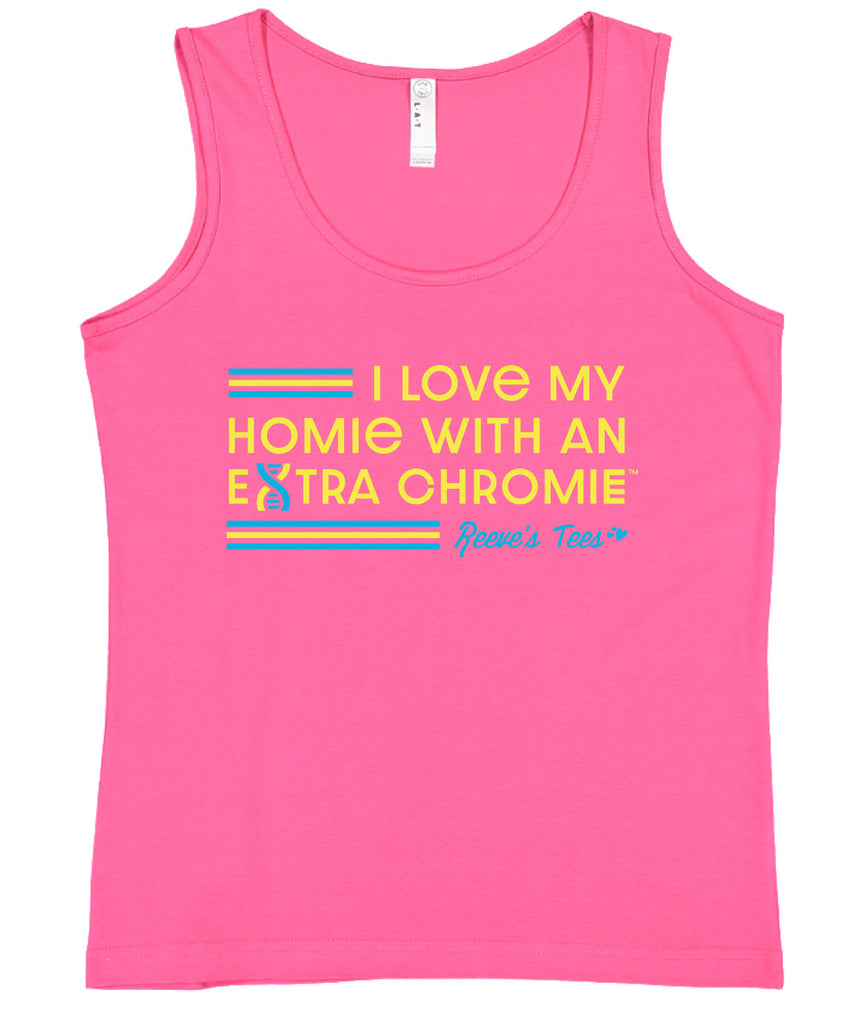 HWEC - I love my homie with an extra chromie - FOR SUPPORTERS - Ladies Tank Top