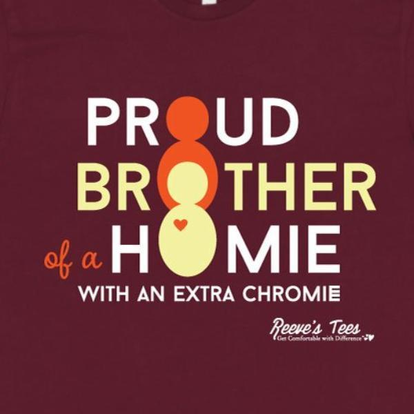 SIBS - Proud Brother of a Homie with an Extra Chromie - Adult - Short Sleeve Tee