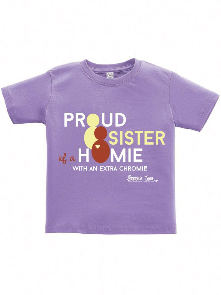 SIBS - Proud Sister of a Homie with an Extra Chromie - Infant - Short Sleeve Tee