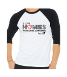 I Love Homies with Extra Chromies® - Adult - 3/4 Sleeve Raglan