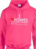I Love Homies with Extra Chromies® - Adult - Hoodies
