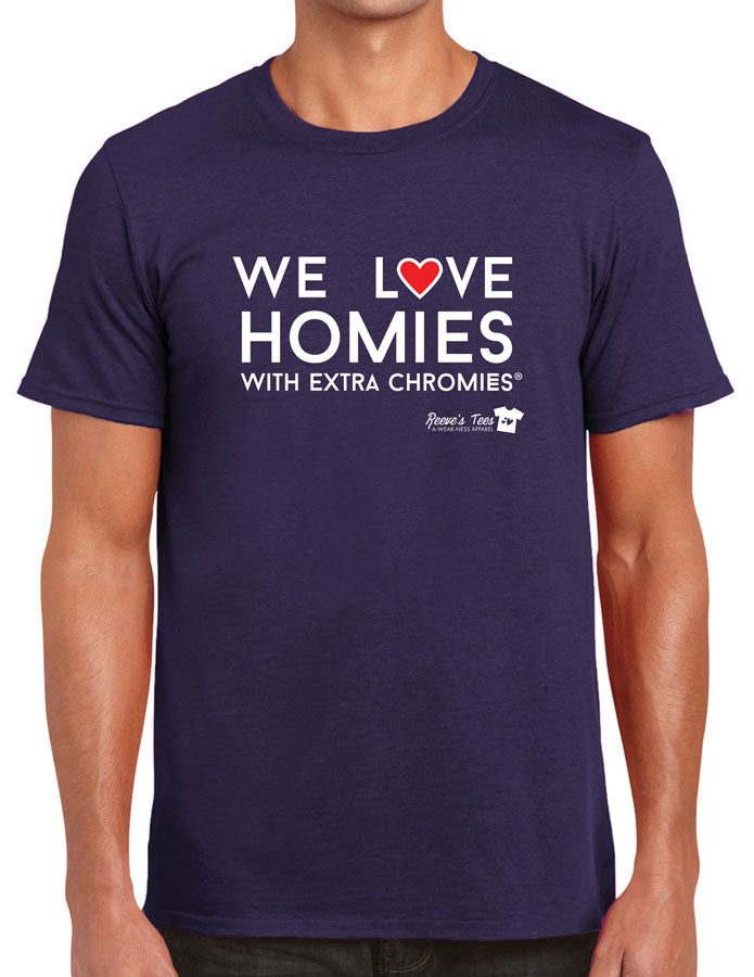 HWEC - We Love Homies with Extra Chromies® - Adult - Short Sleeve Tees - Many Colors