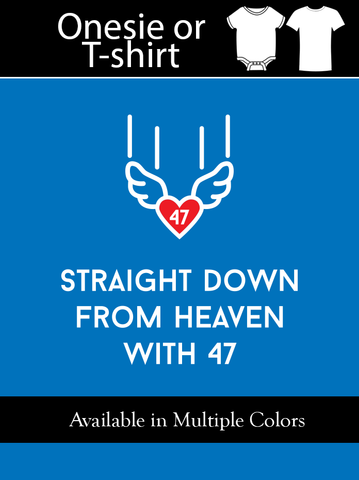 """Straight Down from Heaven with 47"" - Infant - Short Sleeve Tee"