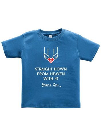"""Straight Down from Heaven with 47"" - Infant and Toddler - Short Sleeve Tee -  Blue, Pink, White"