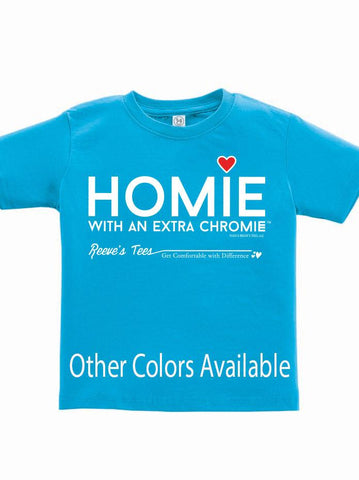 HWEC - Homie with an Extra Chromie (For the Homie) - Toddler and Kids - Short Sleeve Tee