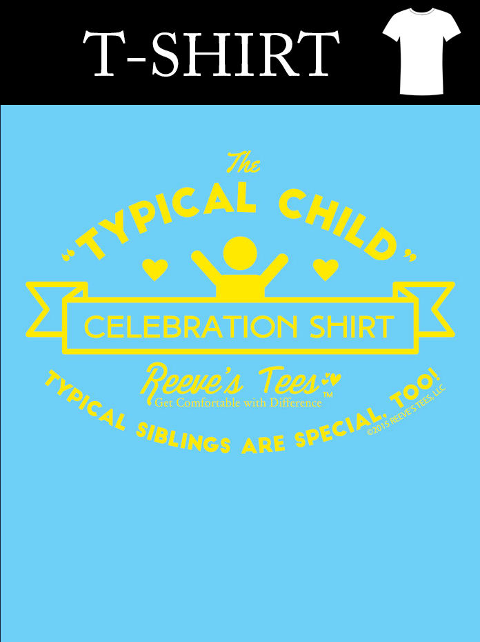 SIBS - Typical Child Celebration Shirt - Youth & Adult - Short Sleeve Tee