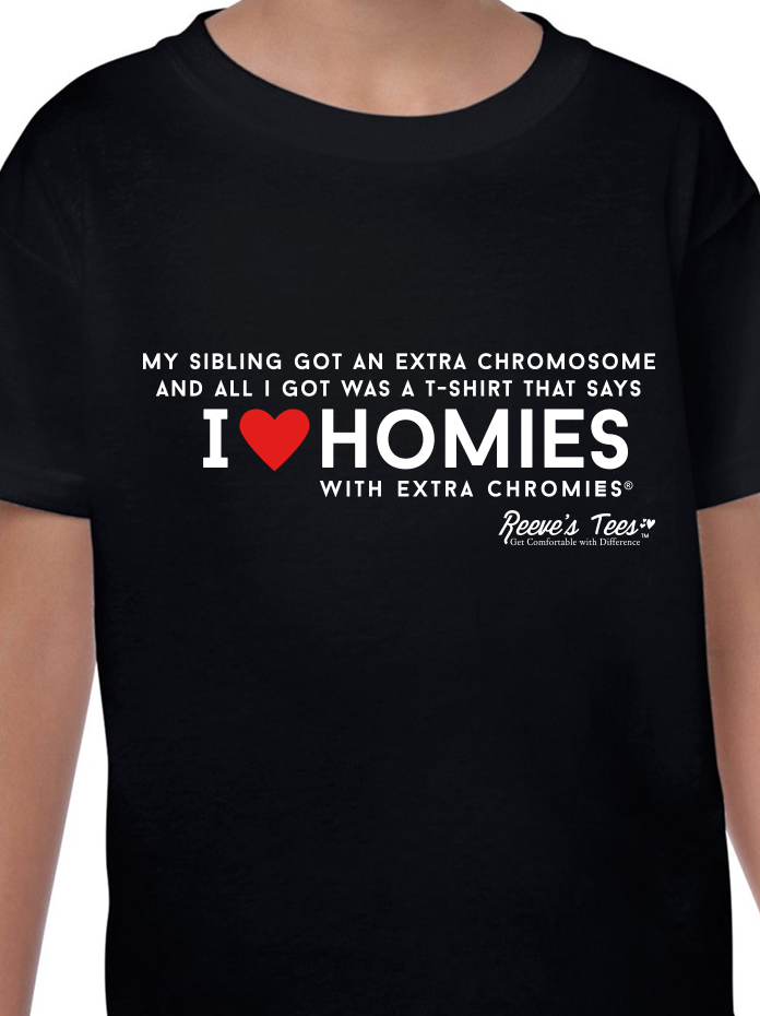 "SIBS - ""My Sibling Got an Extra Chromosome... All I Got Was a T-shirt"" - Toddler - Short Sleeve Tee"