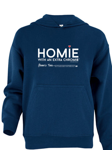 Homie with Extra Chromie (For the Homie) - Toddler & Youth Hoodies