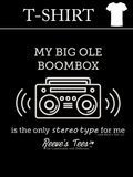 My Big Ole Boombox is the only stereo type for me - Infant, Toddler, & Youth - Short Sleeve Tee