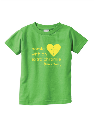 Matching Tees - Homie with an Extra Chromie - For The Homie