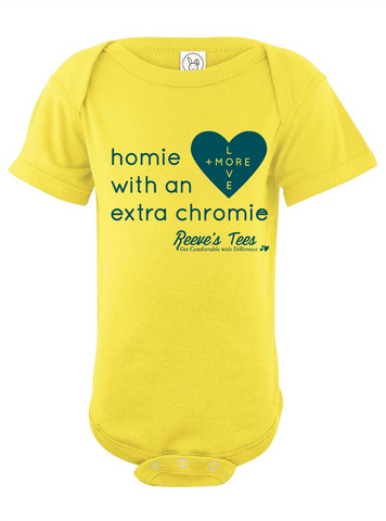HWEC - Matching Onesies - Homie with an Extra Chromie - For The Homie