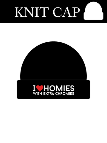 I Love Homies with Extra Chromies® - Knit Caps