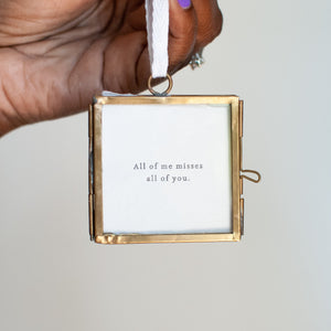 All of Me Misses You Locket Ornament