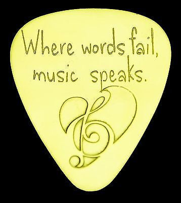 Where Words Fail, Music Speaks - Solid Brass Guitar Pick Acoustic, Electric, Bass, Mandolin