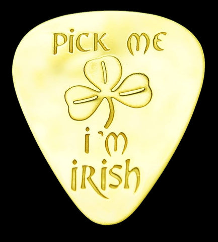 PICK  ME  I'M  IRISH - Solid Brass Guitar Pick, Acoustic, Electric, Bass