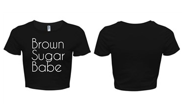 [Apparel] Women's Brown Sugar Babe Crop Tee / Tank