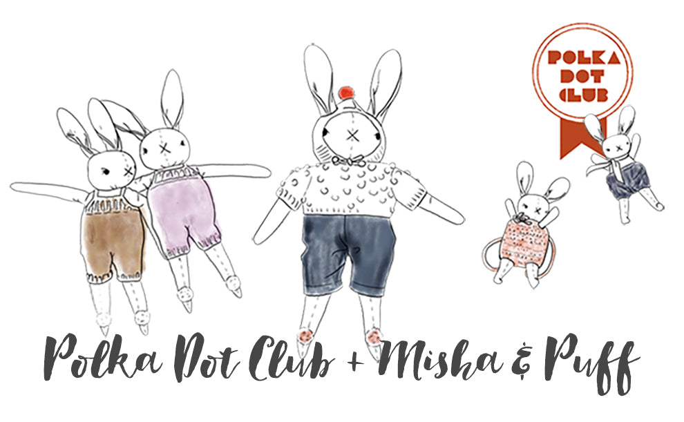 Polka Dot Club + Misha & Puff Collaboration | Wild & Whimsical Things www.wildandwhimsicalthings.com.au