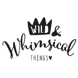 Wild and Whimsical Things