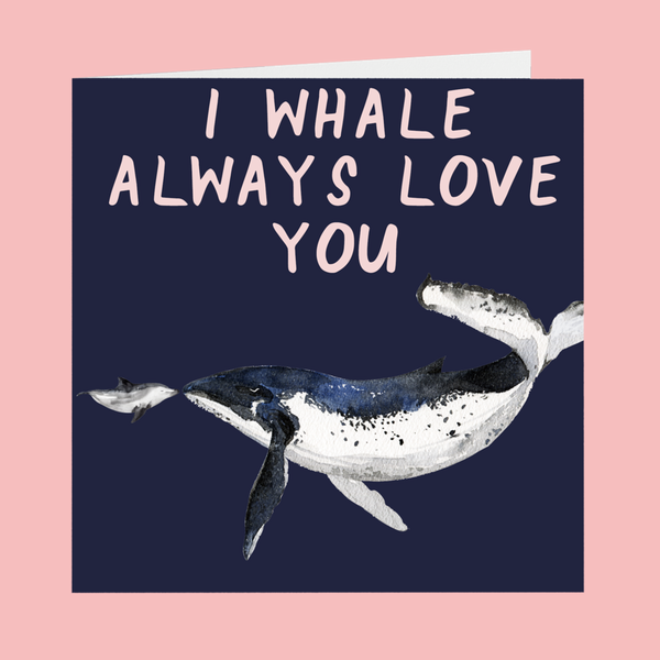 I Whale Always Love You Valentines Day Card wanderlust, keiko, keiko conservation, wandering, travel, = - Thessalonike