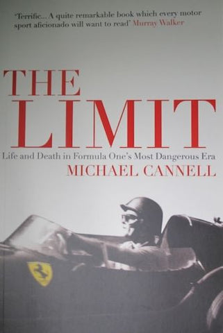 The Limit - Life and Death in Formula One's Most Dangerous Era - Michael Cannell