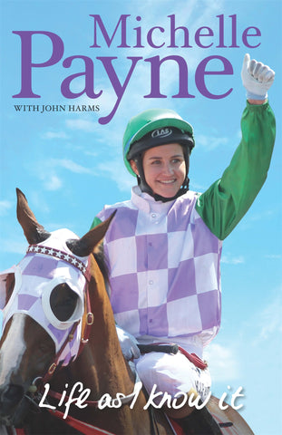 Life as I know it - Michelle Payne & John Harms