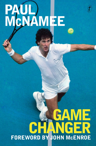 Game Changer: My Tennis Life - Paul McNamee