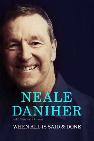 When All is Said & Done - Neale Daniher