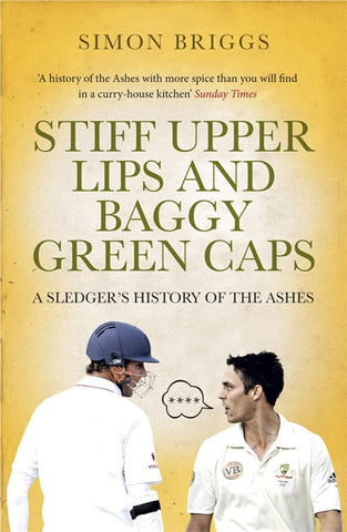 Stiff Upper Lips and Baggy Green Caps - Simon Briggs