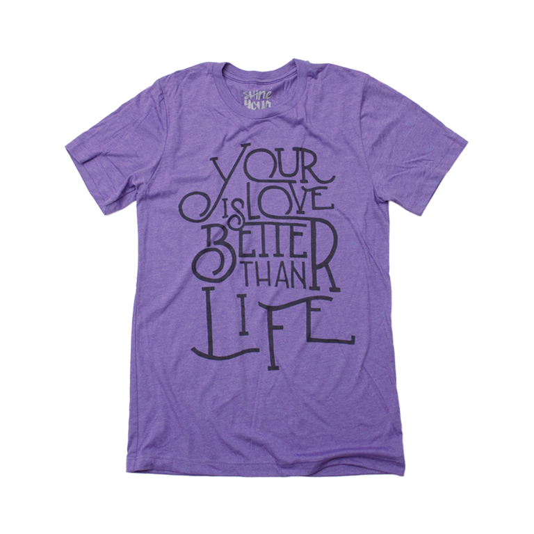 Better Than Life T-Shirt