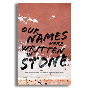 Our Names Were Written in Stone