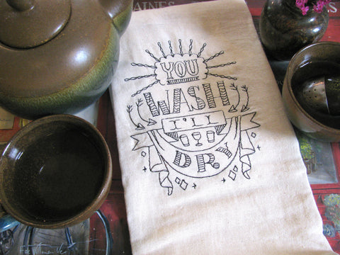Embroidered Tea Towel by Ecotopia- You Wash I'll Dry - Choose Your Color