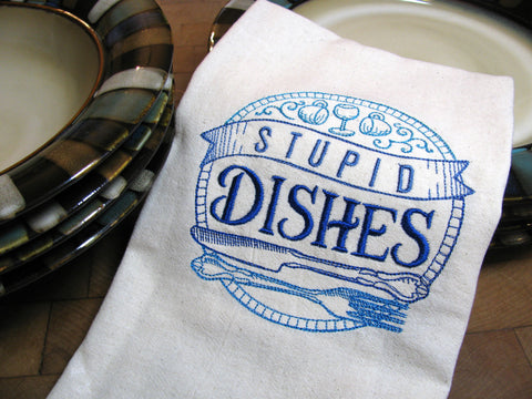 Embroidered Tea Towel by Ecotopia- Stupid Dishes - Choose Your Color