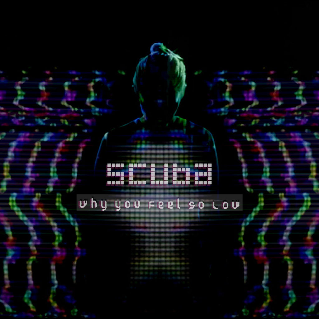 CST001D - Why You Feel So Low - Scuba